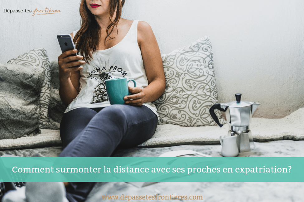 Blog-surmonter-distance-proches