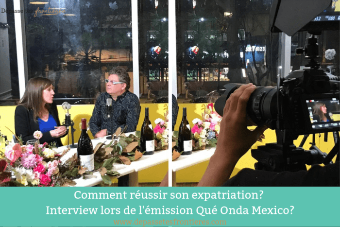 que-onda-mexico-interview-reussir-expatriation
