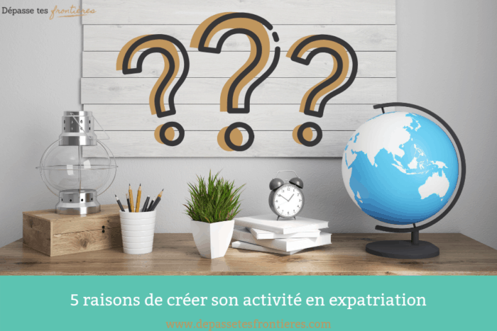 Blog-5-raisons-creer-activite-expatriation